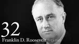 Franklin Delano Roosevelt---Father of the New Deal---Extended the American Dream to the Middle and Working Classes