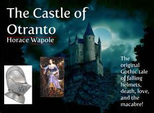 Horace Walpole's The Castle of Otranto---Where It All Began